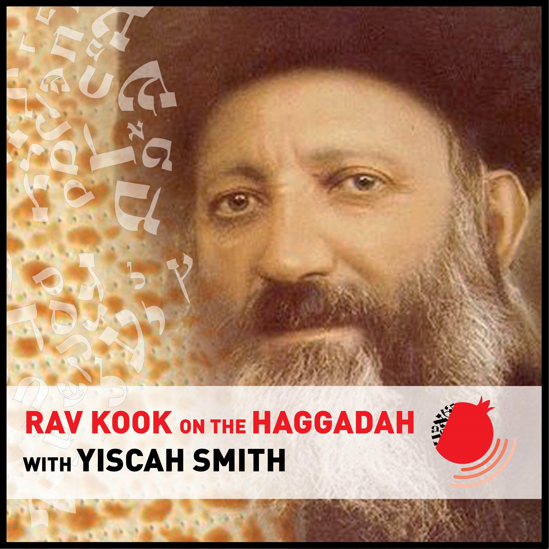Rav Kook on the Haggadah